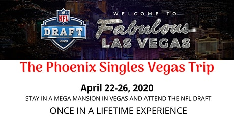 The Phoenix Singles Vegas Baby - NFL Draft tickets