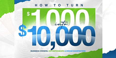 "Master Class: ""How To Turn $1,000 into $10,000""  tickets"