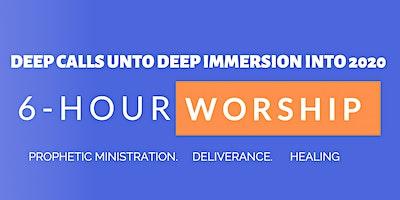 6-Hour Worship Unto Deliverance - Worship & Prophetic Ministry