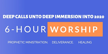 6-Hour Worship Unto Deliverance - Worship & Prophetic Ministry tickets