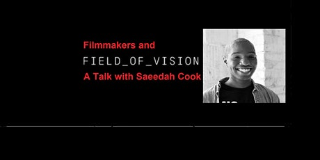 Filmmakers and Field of Vision tickets