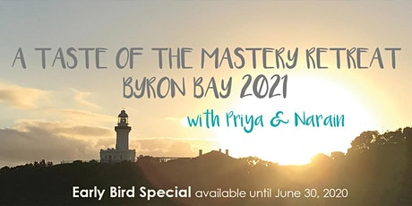 A Taste of The Mastery Retreat with Priya and Narain tickets