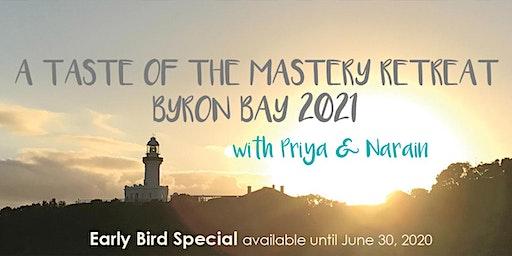 A Taste of The Mastery Retreat with Priya and Narain