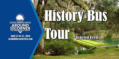 """History Bus Tour: 2020 Humanities Festival """"Around the Corner + All Over Berkeley County"""""""