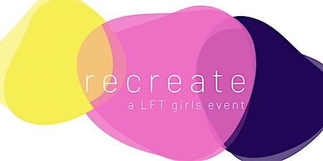 """LFT Girls Event 2020 """"recreate"""" tickets"""