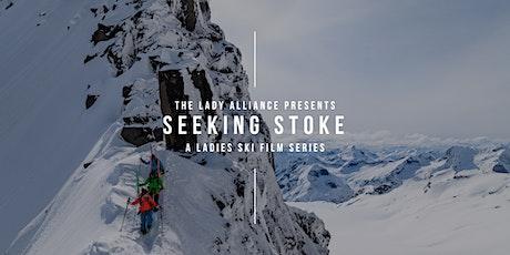 Seeking Stoke - A Ladies Ski Film Series (Kimberley, BC)  tickets
