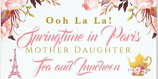 Springtime in Paris Mother Daughter Tea and Luncheon