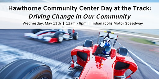 Hawthorne Community Center Day at the Track: Driving Change In Our Community