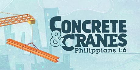 FREE Vacation Bible School - Concrete & Cranes! tickets