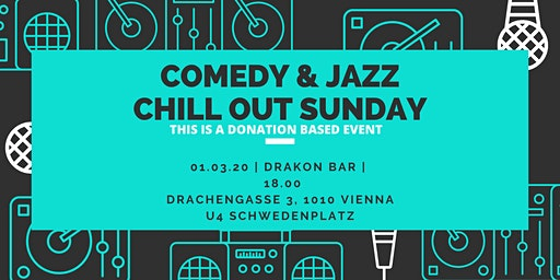 COMEDY & JAZZ CHILL OUT SUNDAY