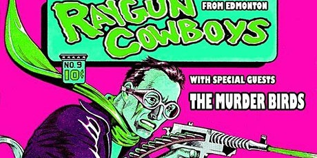 Raygun Cowboys, MOSA, Low Down and the Dirty Rotten, Murder Birds tickets
