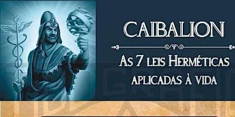 Caibailion na pratica - 7 leis Herméticas ingressos