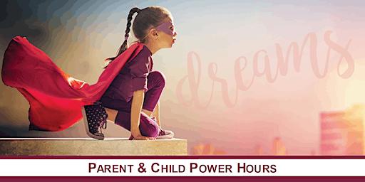 Parent & Child POWER HOURS: Achieve Your Goals & Dreams