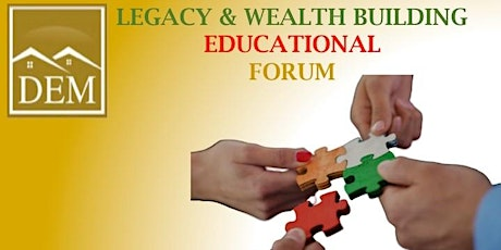 Legacy & Wealth Building Educational Forum tickets