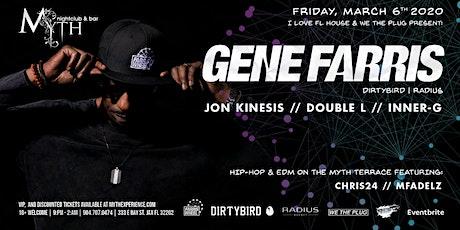 WTP and I Love FL House Presents: GENE FARRIS at Myth Nightclub 03.06.20 tickets