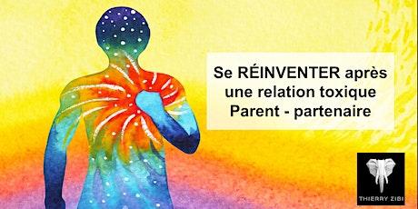 Se RÉINVENTER après une relation toxique, Parent - Partenaire billets