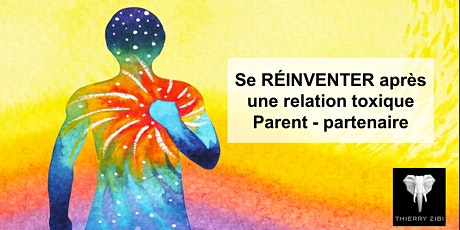 Se RÉINVENTER après une relation toxique - Parent, Partenaire billets
