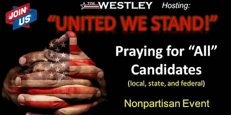 Tim Westley hosting-United We Stand Prayer for Candidates tickets