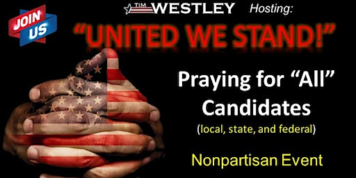 Tim Westley hosting-United We Stand Prayer for Candidates