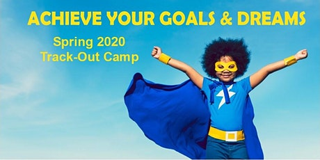 Achieve Your Goals & Dreams Track-Out Camp tickets
