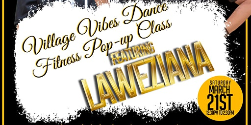 Village Vibes Dance Fitness Pop-up Class Featuring Laweziana