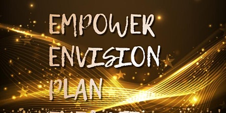 Empower | Envision | Plan | Execute -  SEMINAR - Goal Setting Vision Board tickets