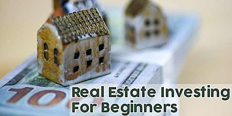 Real Estate Investing for Beginners...Learn How to Invest Like the Pros..Co tickets