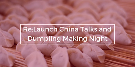 Re:Launch China Talks and Dumpling Making tickets