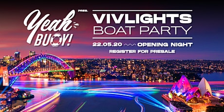 Yeah Buoy - VivLights Opening - Boat Party tickets