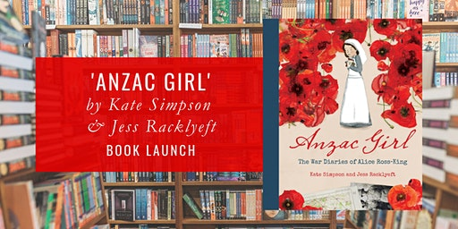 Book Launch: 'Anzac Girl' by Kate Simpson & Jess Racklyeft