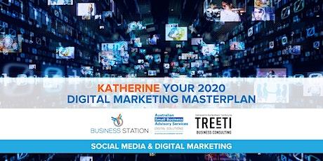 Your 2020 Digital Marketing Masterplan [Katherine] tickets