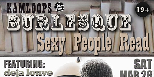 Kamloops Burlesque presents Sexy People Read