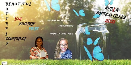 Beautiful Butterfly Love Yourself First Conference 2021 tickets