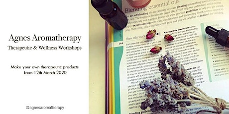 Agnes Aromatherapy - DIY Therapeutic Workshop tickets