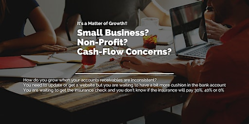 Small Business or Non-Profit Learn Cash Flow Solutions