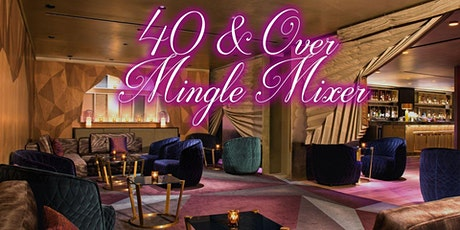 40s & Over Singles Mixer tickets