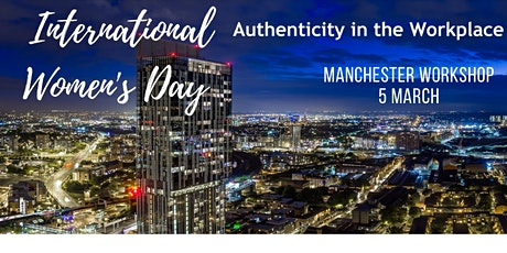 Authenticity in the Workplace Workshop & Networking - IWD2020 tickets