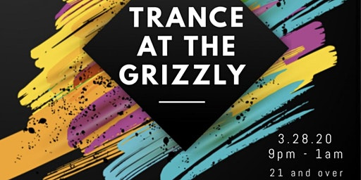 Ravefam Radio Presents: Trance at the Grizzly