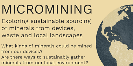MICROMINING: exploring sustainable sourcing of minerals from devices&waste tickets