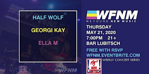 HALF WOLF / GEORGI KAY / ELLA M / MORE TBA