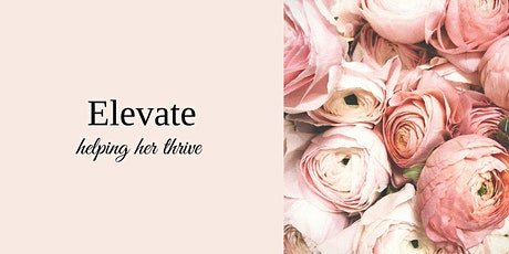 Elevate Networking Event helping her thrive  tickets