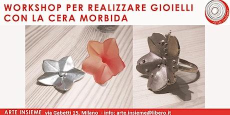 Workshop per realizzare gioielli con la cera morbida tickets