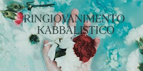 Ringiovanimento Kabbalistico - Un fine settimana di guarigione biglietti