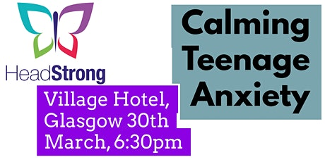 Calming Teenage Anxiety tickets