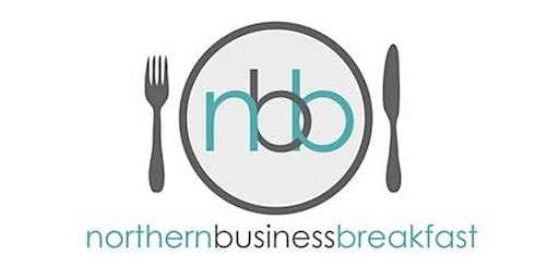 Northern Business Breakfast  - 25th March 2020
