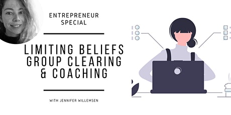 Entrepreneur Special: Limiting Beliefs, Group Clearing & Coaching tickets