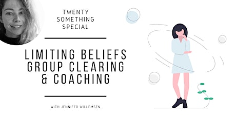 Twenty Something Special: Limiting Beliefs, Group Clearing & Coaching tickets