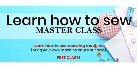 LEARN HOW TO SEW ! MASTER CLASS tickets