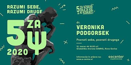 """ 5 za Ψ - Razumi sebe, razumi druge"" - dr. Veronika Podgoršek biglietti"