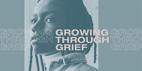 Growing through Grief Series - Winter  2020 tickets